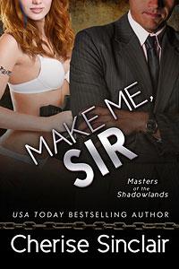 Make Me, Sir by Cherise Sinclair
